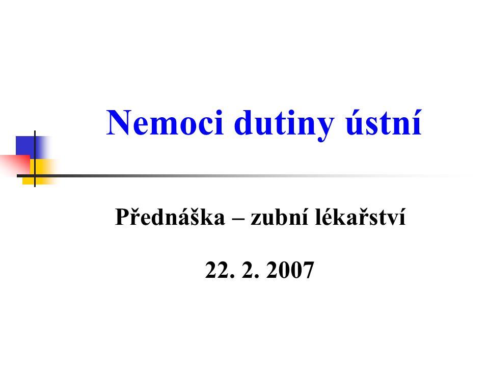 Přednáška – zubní lékařství 22. 2. 2007
