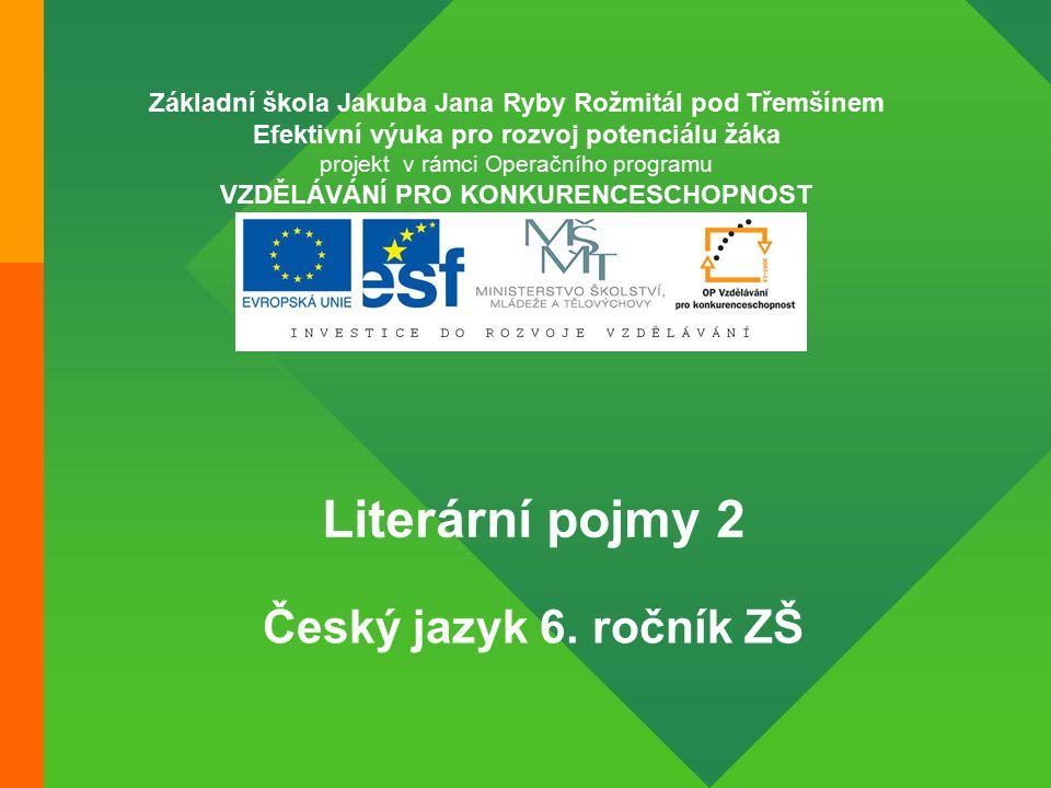 Literární pojmy 2 Český jazyk 6. ročník ZŠ