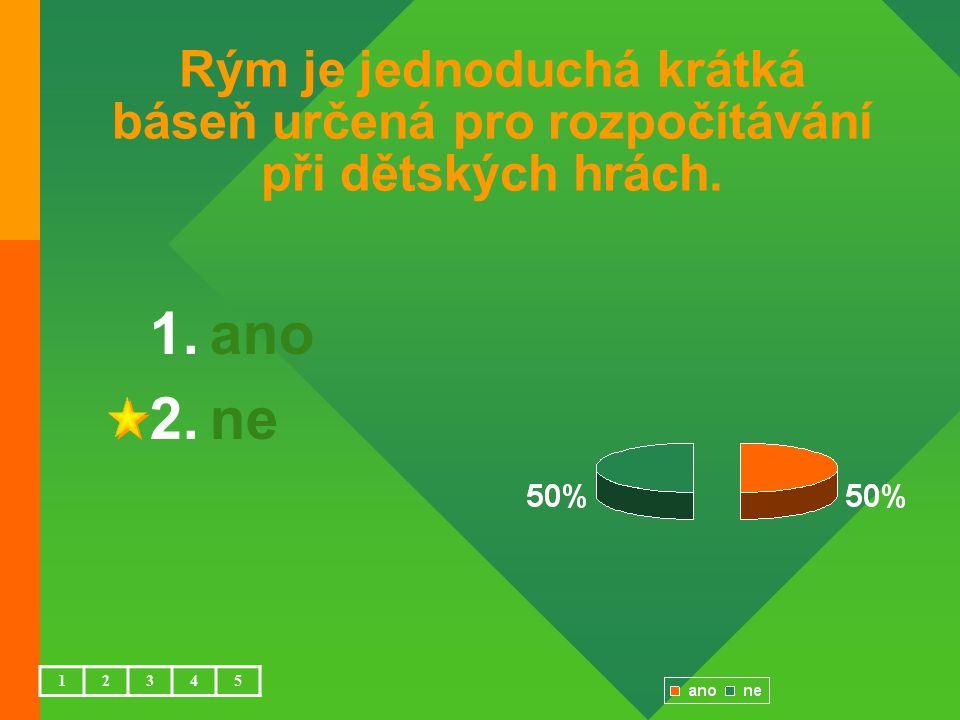 Rým je jednoduchá krátká báseň určená pro rozpočítávání při dětských hrách.