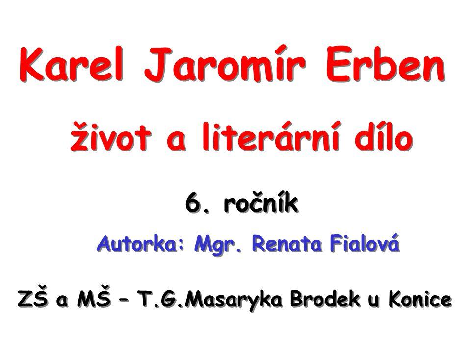 Karel Jaromír Erben život a literární dílo 6. ročník