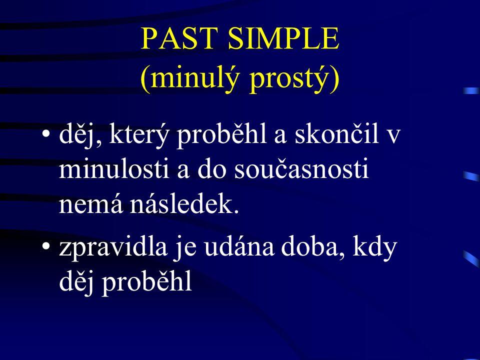 PAST SIMPLE (minulý prostý)