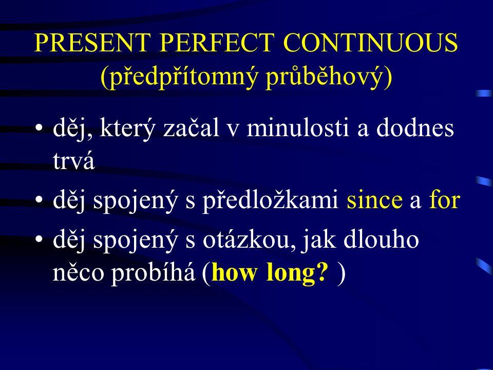 PRESENT PERFECT CONTINUOUS (předpřítomný průběhový)