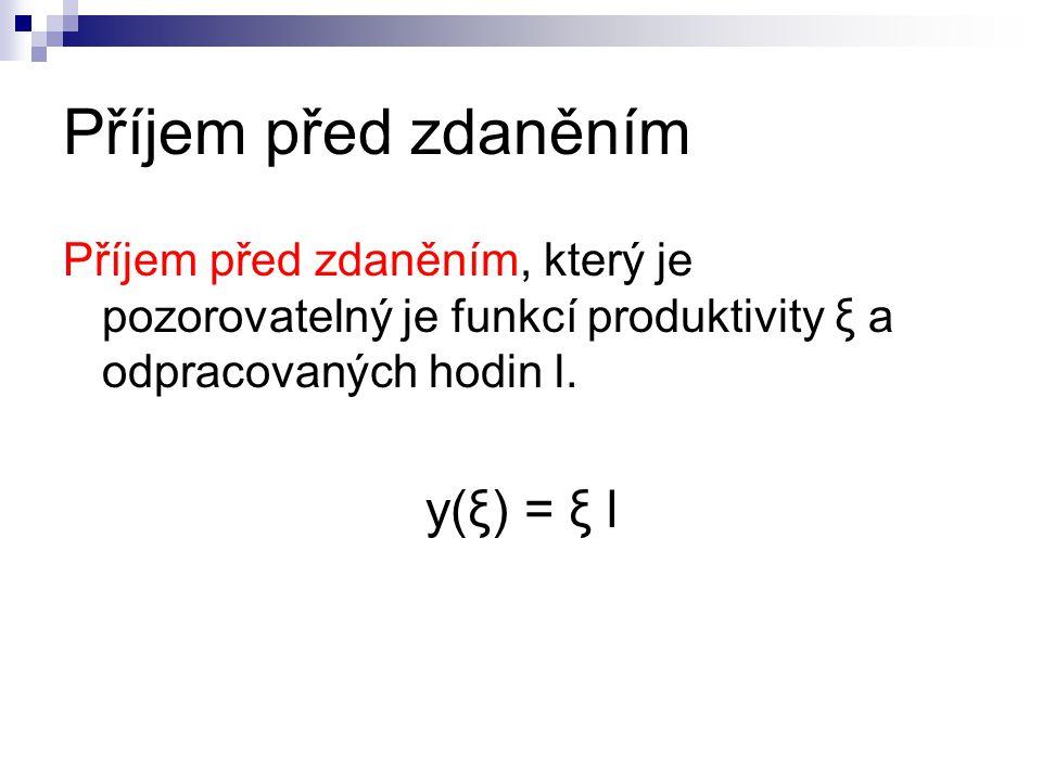 Příjem před zdaněním y(ξ) = ξ l