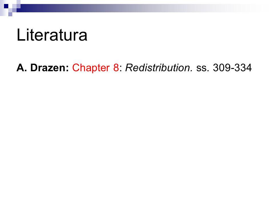 Literatura A. Drazen: Chapter 8: Redistribution. ss. 309-334