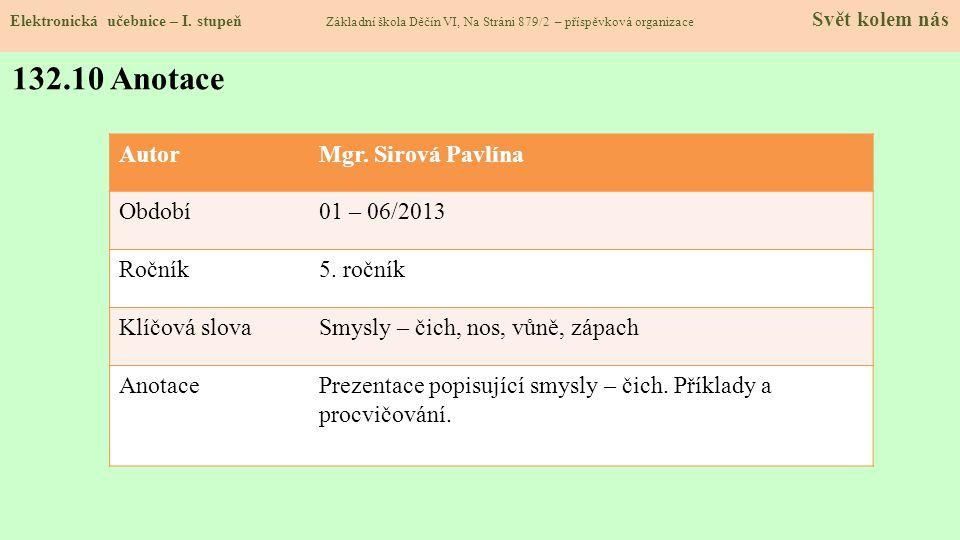 132.10 Anotace Autor Mgr. Sirová Pavlína Období 01 – 06/2013 Ročník