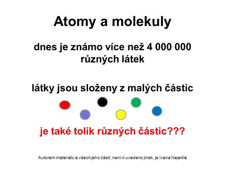 Atomy a molekuly dnes je známo více než 4 000 000 různých látek