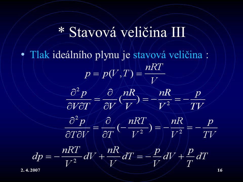 * Stavová veličina III Tlak ideálního plynu je stavová veličina :