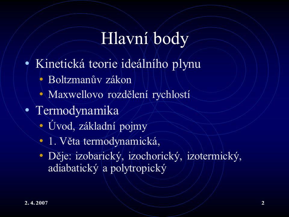 Hlavní body Kinetická teorie ideálního plynu Termodynamika