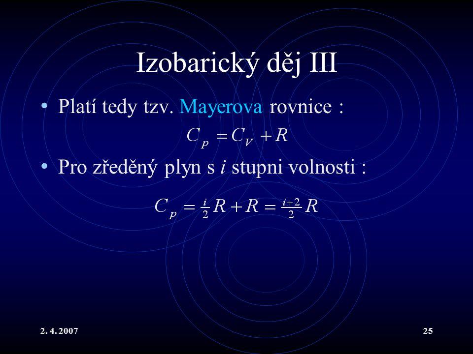 Izobarický děj III Platí tedy tzv. Mayerova rovnice :