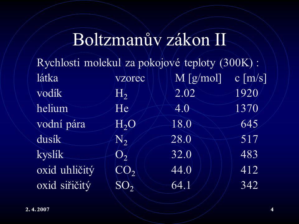 Boltzmanův zákon II Rychlosti molekul za pokojové teploty (300K) :