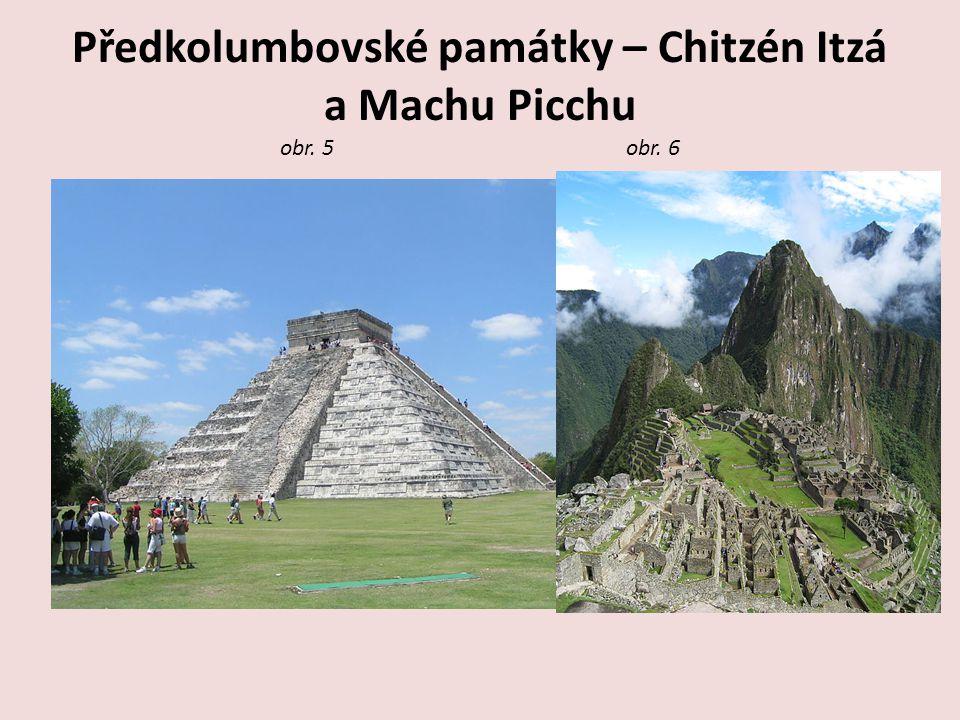 Předkolumbovské památky – Chitzén Itzá a Machu Picchu obr. 5 obr. 6