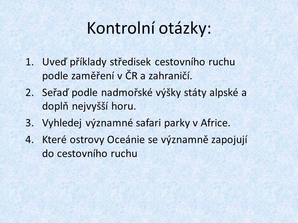 Kontrolní otázky: Uveď příklady středisek cestovního ruchu podle zaměření v ČR a zahraničí.