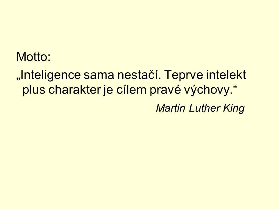 """Motto: """"Inteligence sama nestačí."""