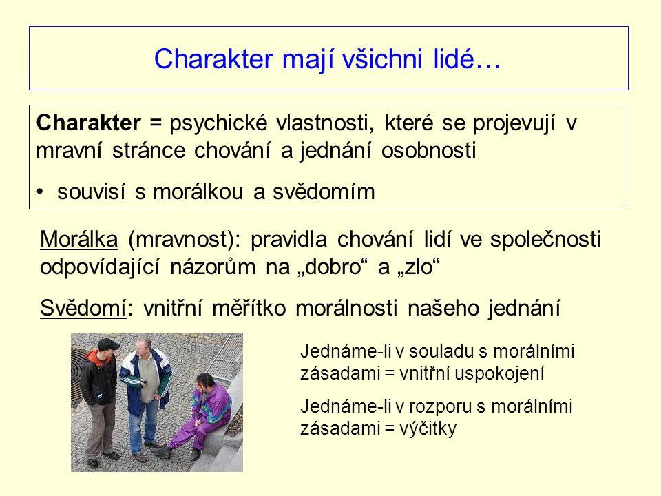 Charakter mají všichni lidé…