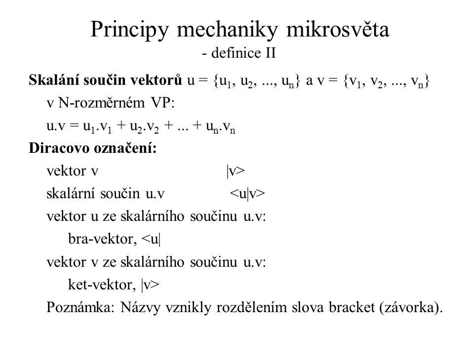 Principy mechaniky mikrosvěta - definice II