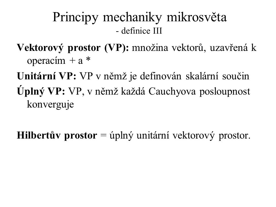 Principy mechaniky mikrosvěta - definice III