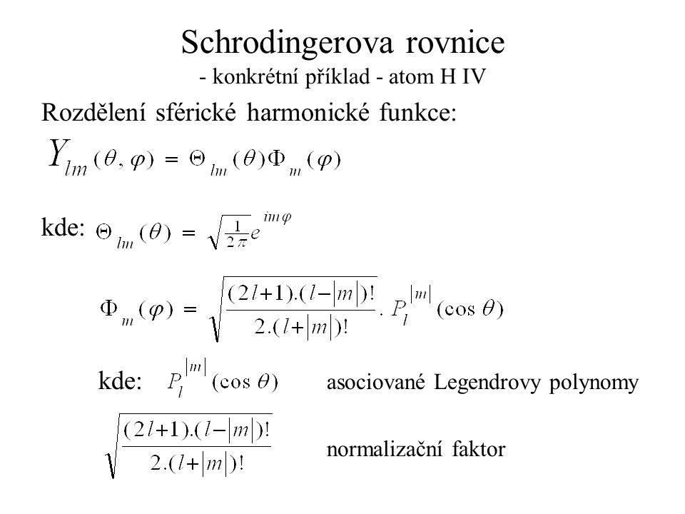 Schrodingerova rovnice - konkrétní příklad - atom H IV