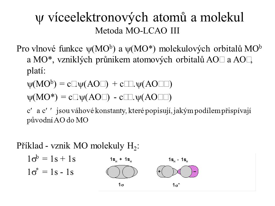 y víceelektronových atomů a molekul Metoda MO-LCAO III