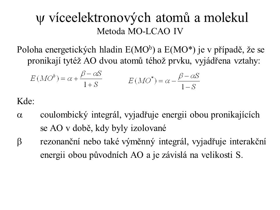y víceelektronových atomů a molekul Metoda MO-LCAO IV