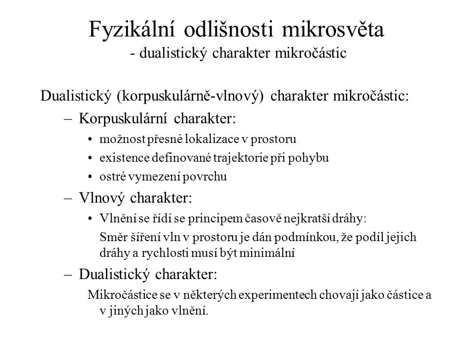 Fyzikální odlišnosti mikrosvěta - dualistický charakter mikročástic