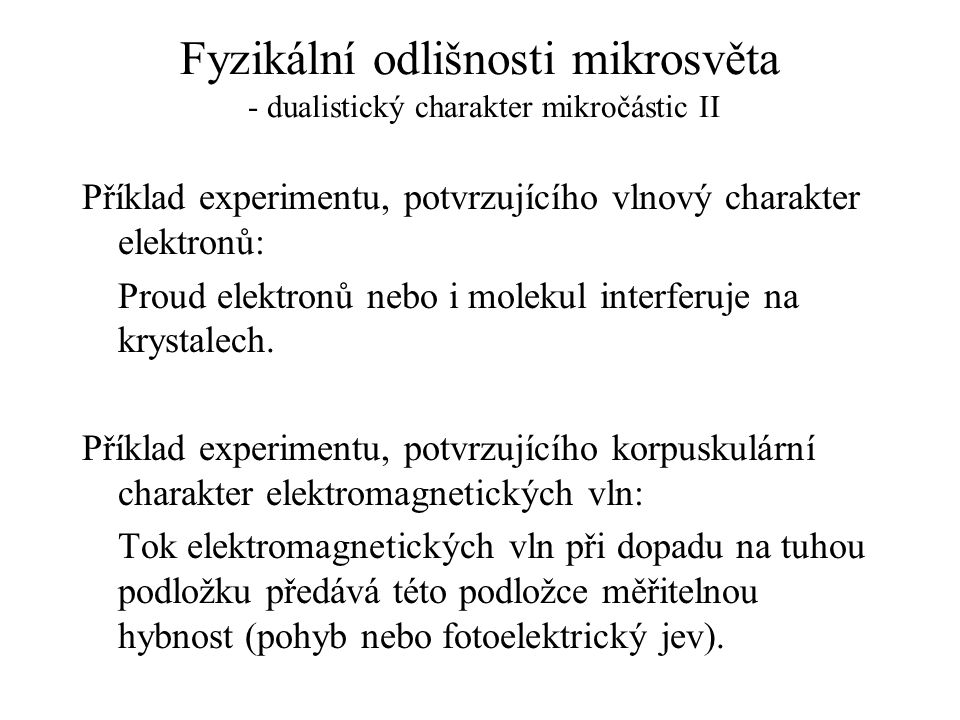 Fyzikální odlišnosti mikrosvěta - dualistický charakter mikročástic II