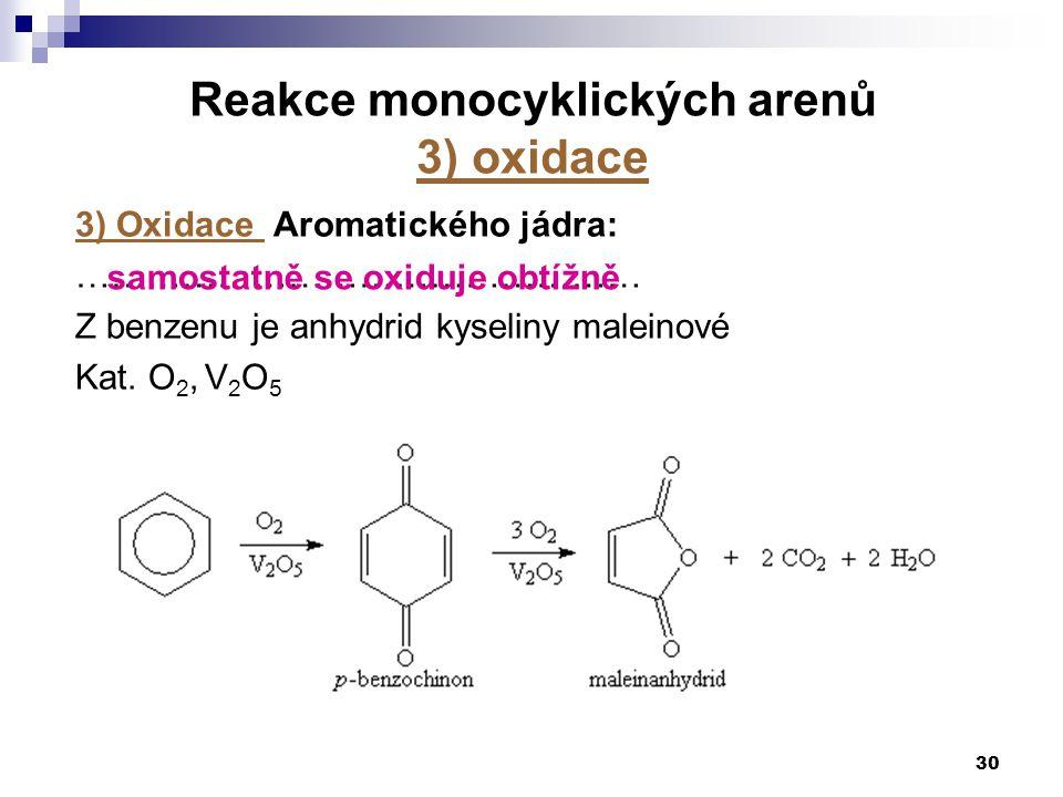 Reakce monocyklických arenů 3) oxidace