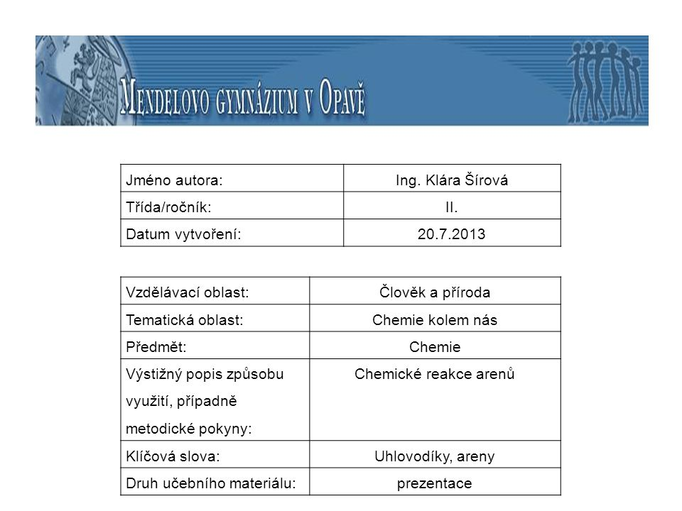 Jméno autora: Ing. Klára Šírová. Třída/ročník: II. Datum vytvoření: 20.7.2013. Vzdělávací oblast: