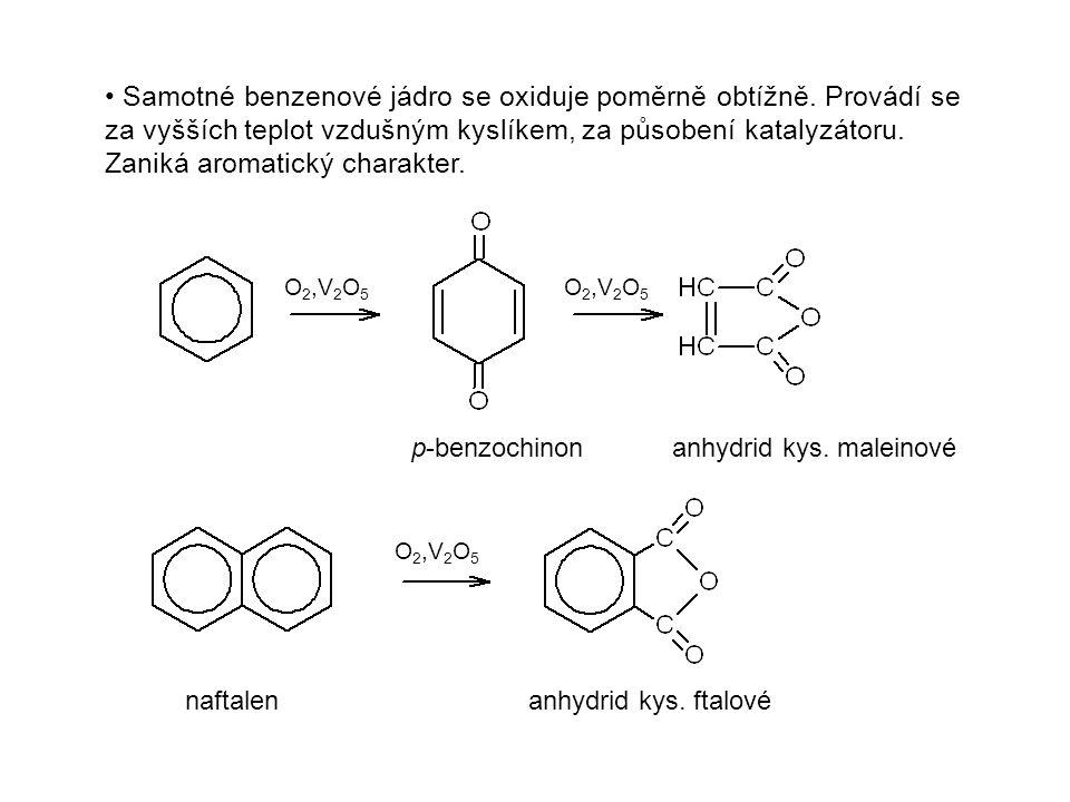 Samotné benzenové jádro se oxiduje poměrně obtížně