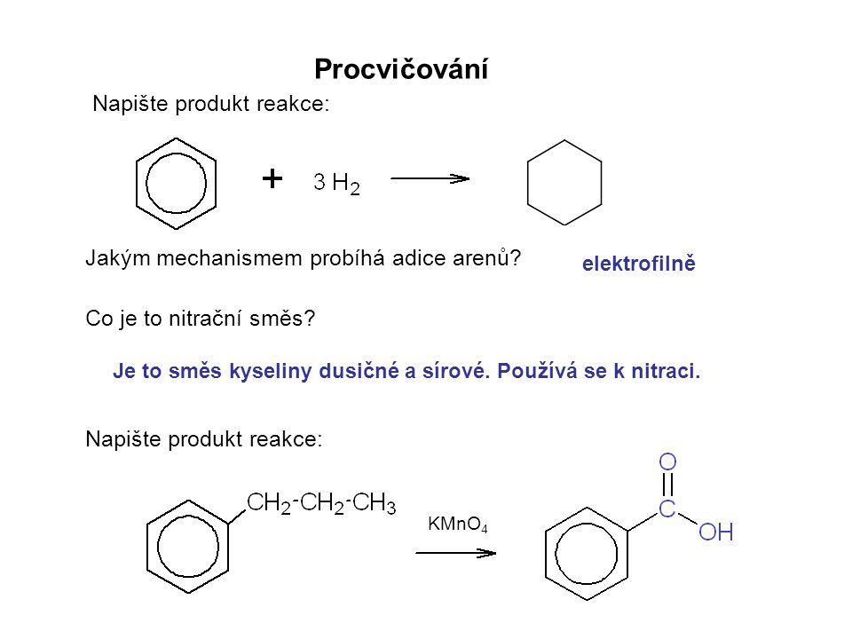 Procvičování Napište produkt reakce: