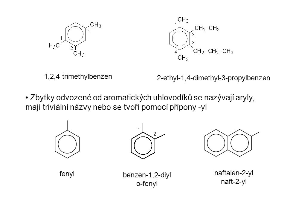 1,2,4-trimethylbenzen 2-ethyl-1,4-dimethyl-3-propylbenzen.