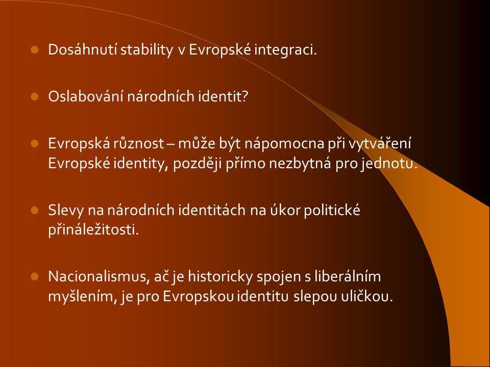 Dosáhnutí stability v Evropské integraci.
