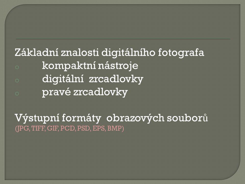 Základní znalosti digitálního fotografa