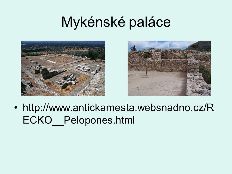 Mykénské paláce http://www.antickamesta.websnadno.cz/RECKO__Pelopones.html