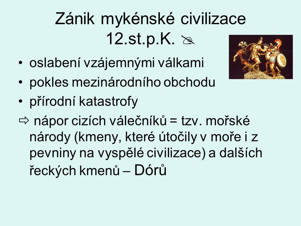 Zánik mykénské civilizace 12.st.p.K. 