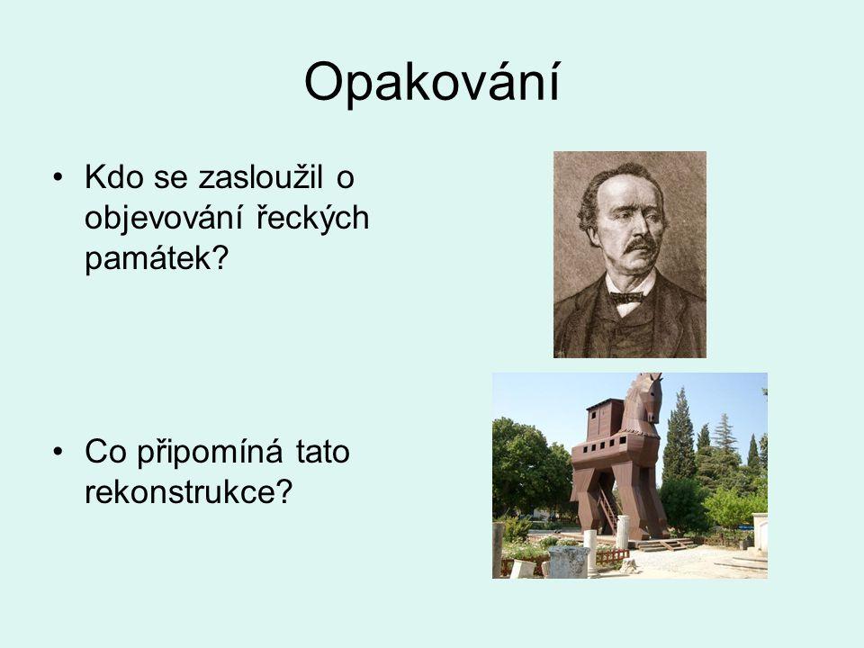 Opakování Kdo se zasloužil o objevování řeckých památek