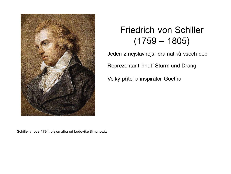 Friedrich von Schiller (1759 – 1805)