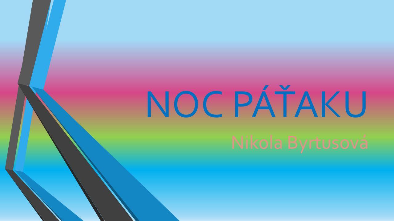NOC PÁŤAKU Nikola Byrtusová