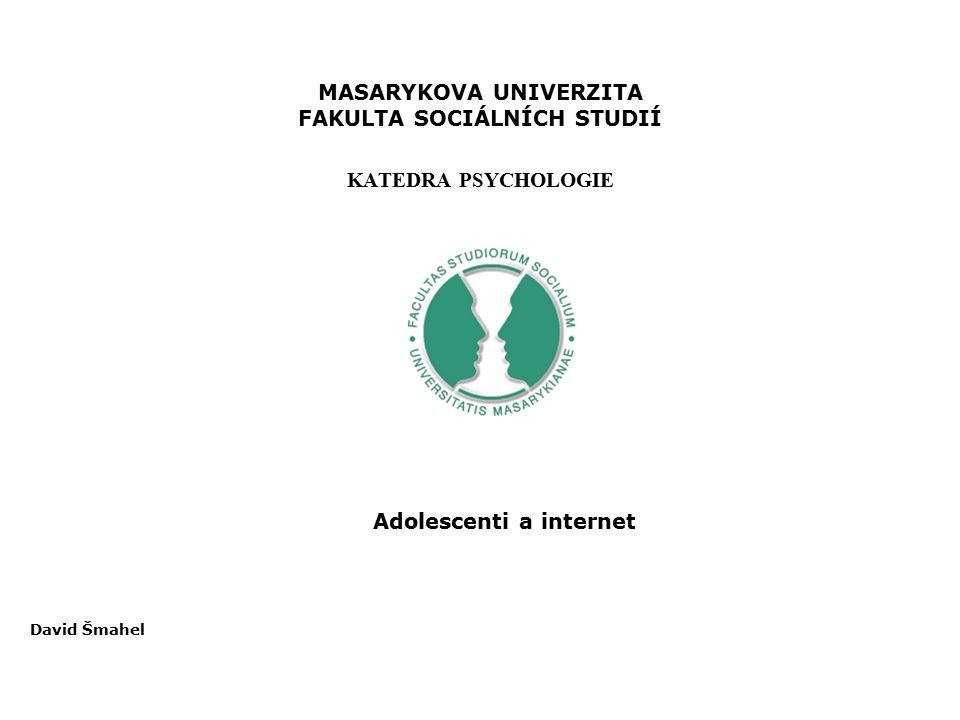 MASARYKOVA UNIVERZITA FAKULTA SOCIÁLNÍCH STUDIÍ KATEDRA PSYCHOLOGIE