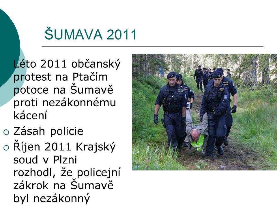 ŠUMAVA 2011 Léto 2011 občanský protest na Ptačím potoce na Šumavě proti nezákonnému kácení. Zásah policie.