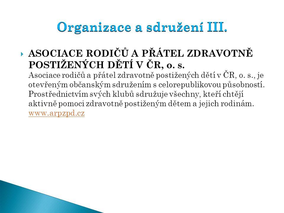 Organizace a sdružení III.