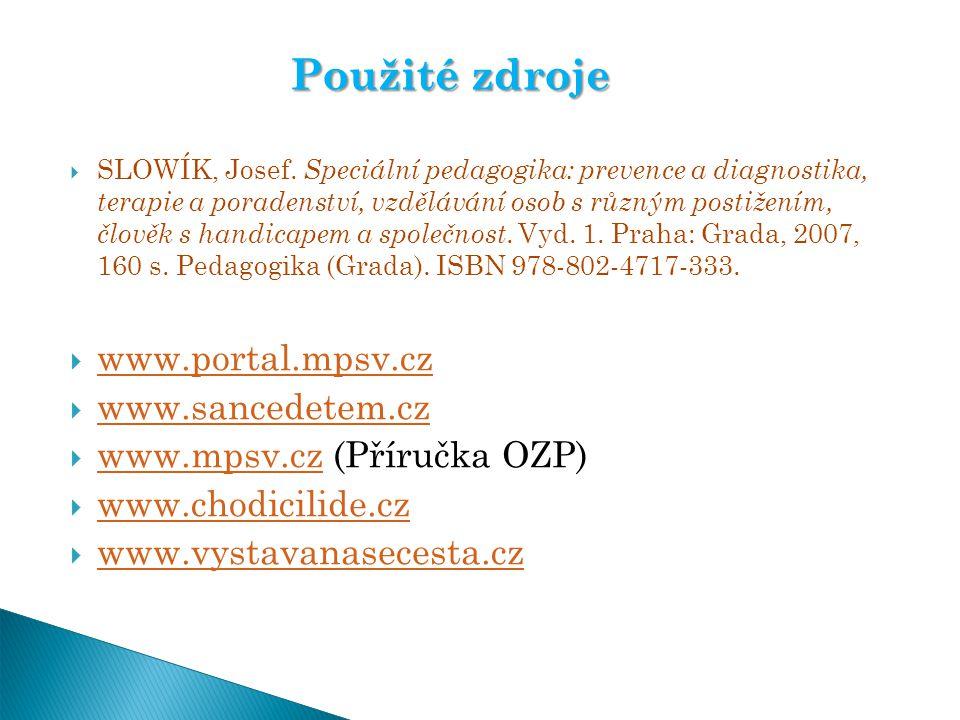 Použité zdroje www.portal.mpsv.cz www.sancedetem.cz