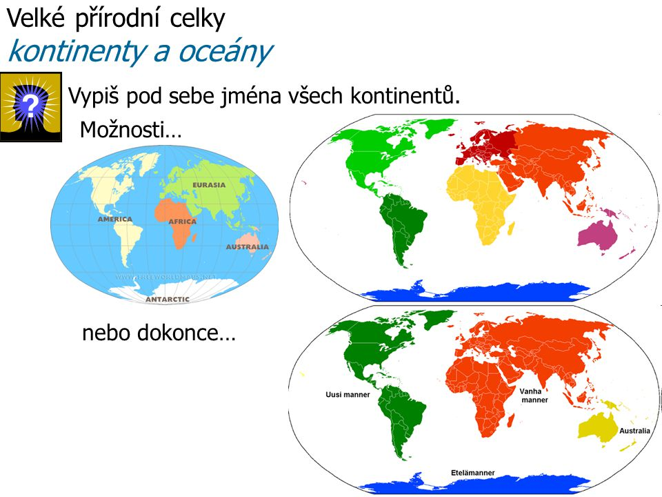 kontinenty a oceány Velké přírodní celky