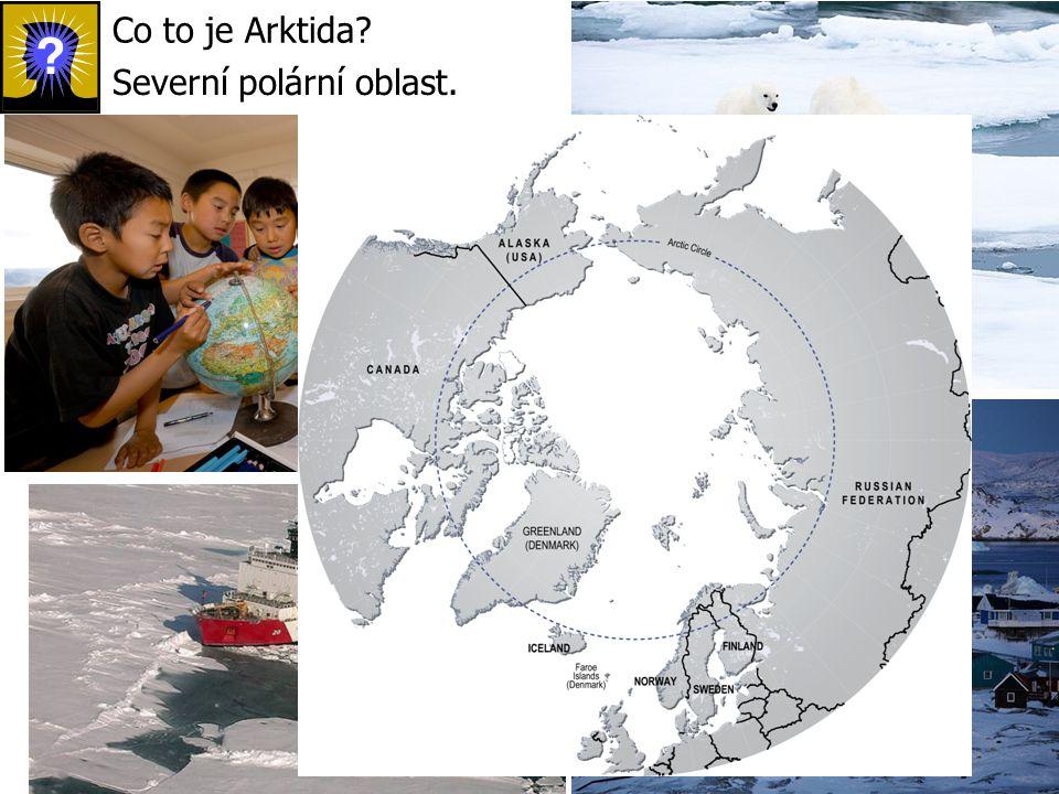 Co to je Arktida Severní polární oblast.