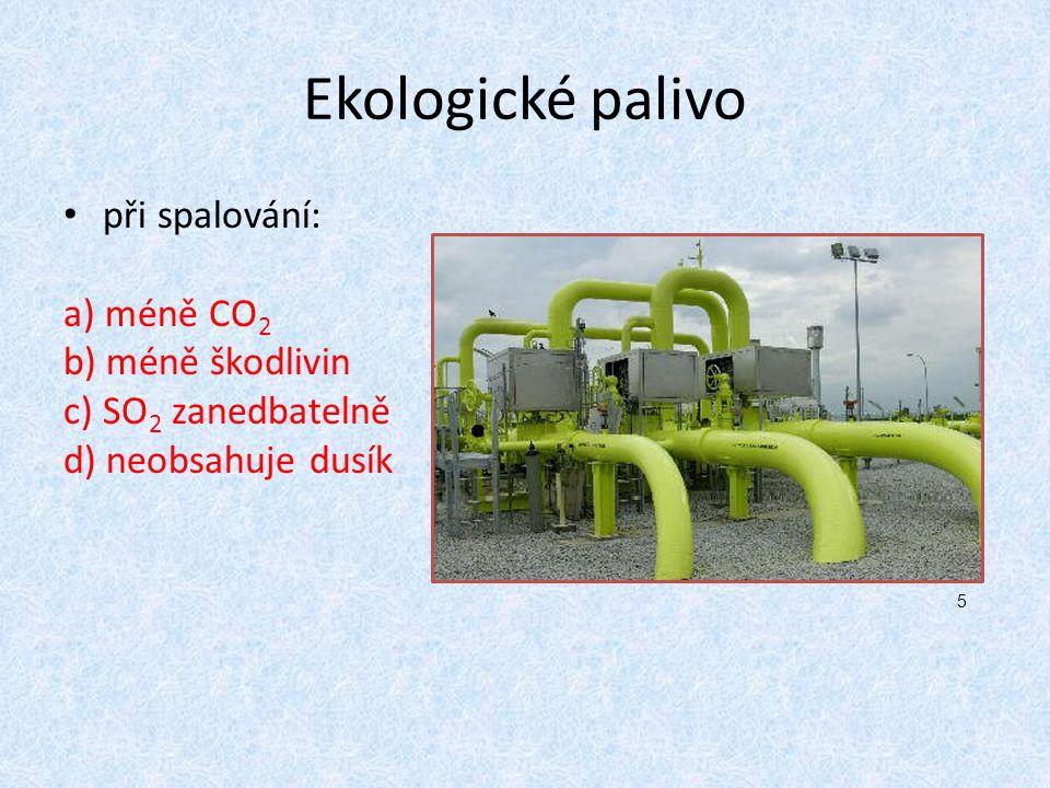 Ekologické palivo při spalování: a) méně CO2 b) méně škodlivin