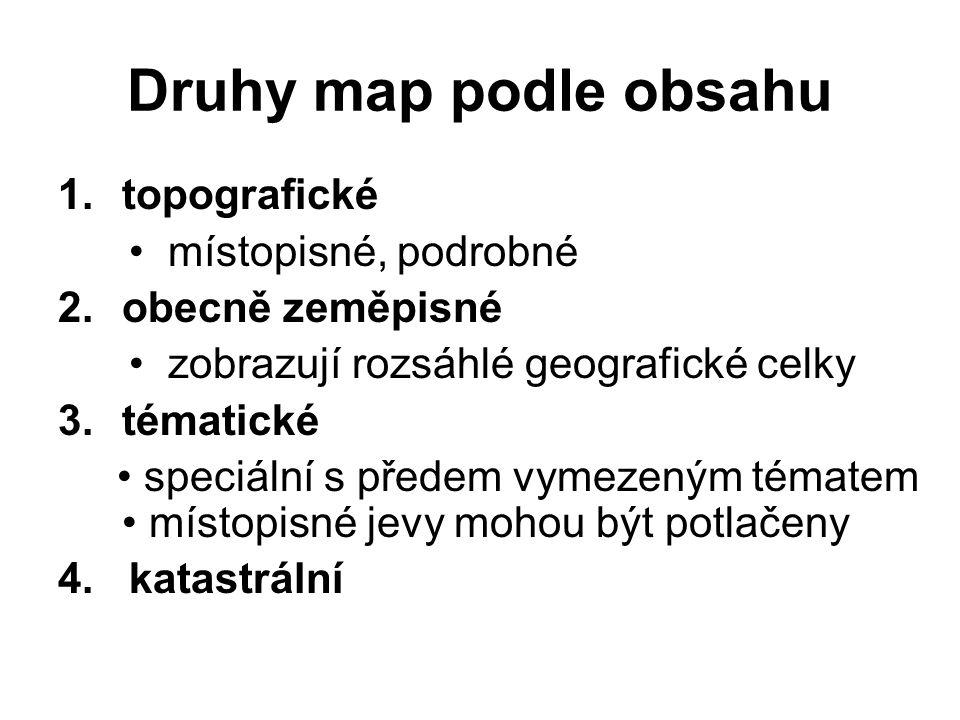 Druhy map podle obsahu topografické • místopisné, podrobné