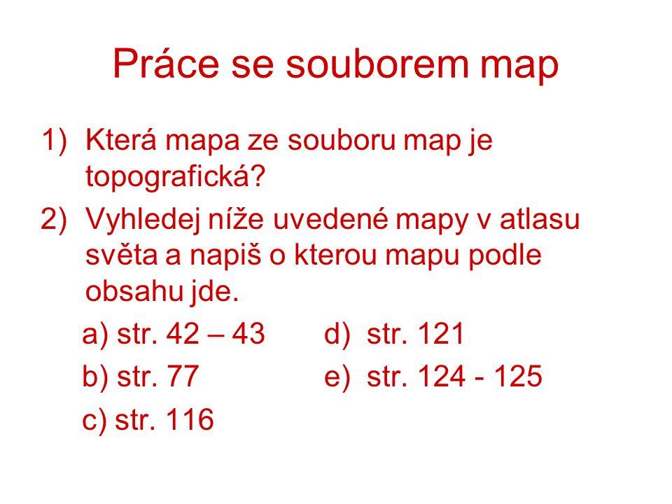 Práce se souborem map Která mapa ze souboru map je topografická