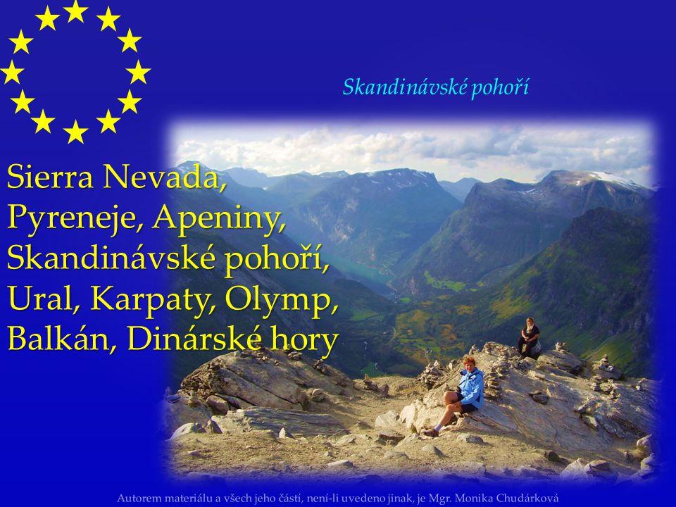 Skandinávské pohoří Sierra Nevada, Pyreneje, Apeniny, Skandinávské pohoří, Ural, Karpaty, Olymp, Balkán, Dinárské hory.
