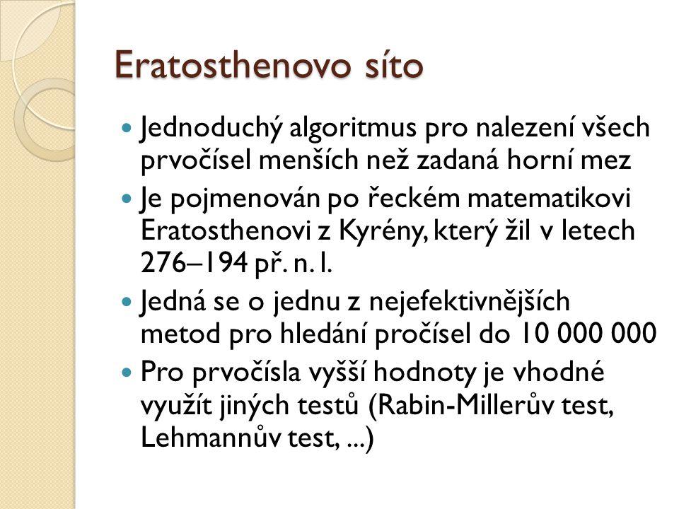 Eratosthenovo síto Jednoduchý algoritmus pro nalezení všech prvočísel menších než zadaná horní mez.