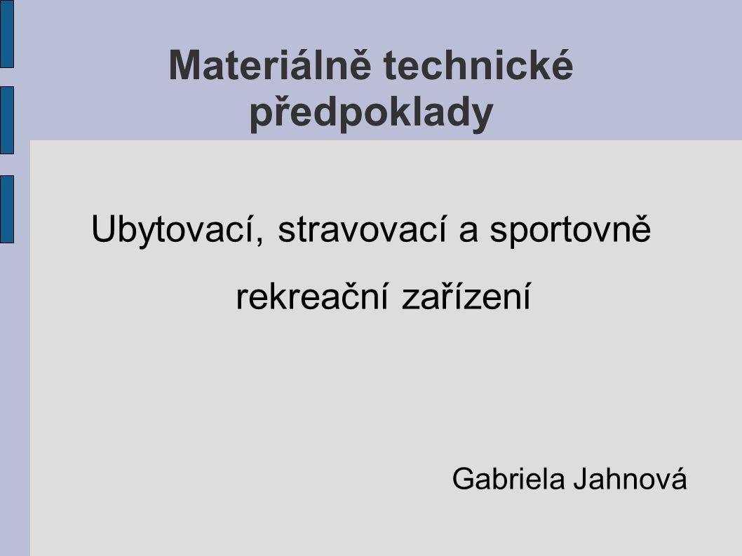 Materiálně technické předpoklady