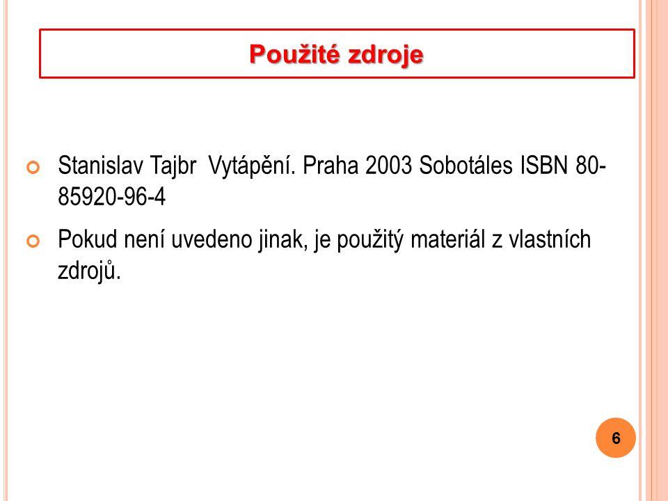 Stanislav Tajbr Vytápění. Praha 2003 Sobotáles ISBN 80- 85920-96-4